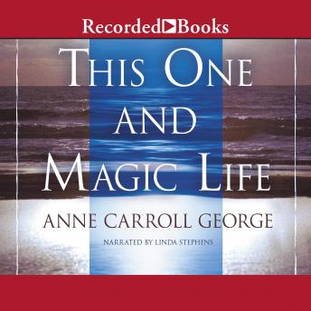 This One and Magic Life, Anne C. George