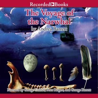 Voyage of the Narwhal, Andrea Barrett