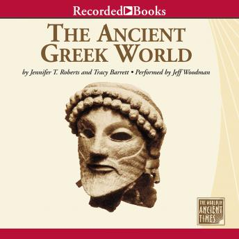 Ancient Greek World, Jennifer Roberts, Tracy Barrett