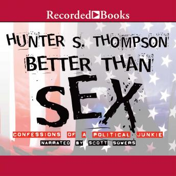 Download Better Than Sex by Hunter S. Thompson