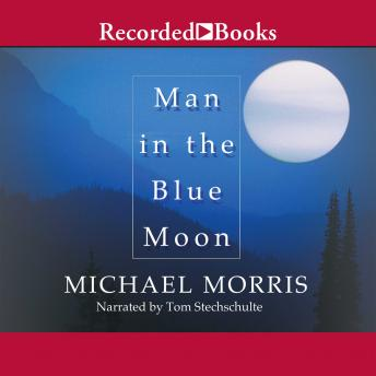 Man in the Blue Moon, Michael Morris