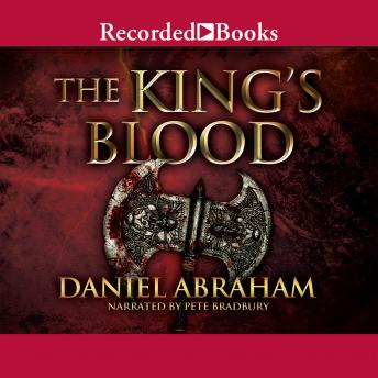 King's Blood, Daniel Abraham