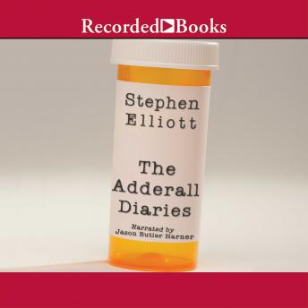 Adderall Diaries: A Memoir of Moods, Masochism, and Murder, Stephen Elliott