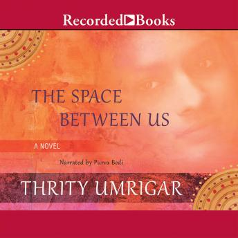Space Between Us, Thrity Umrigar
