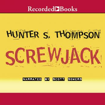 Screwjack, Hunter S. Thompson