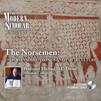Norsemen: Vikings And Their Culture, Professor Michael Drout