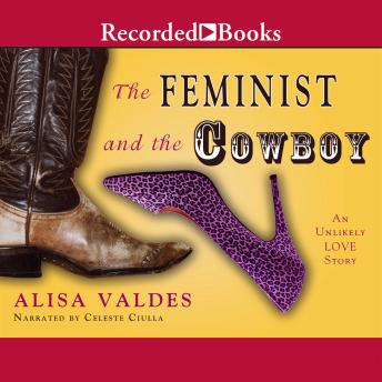 Feminist and the Cowboy: An Unlikely Love Story, Alisa Valdes-Rodriguez