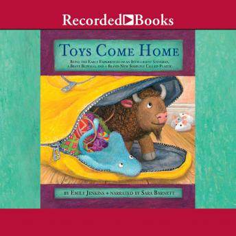 Toys Come Home: Being the Early Experiences of an Intelligent Stingray, a Brave Buffalo, and a Brand-New Someone Called Plastic, Emily Jenkins