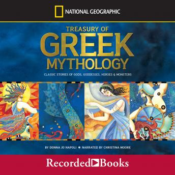 Treasury of Greek Mythology: Classic Stories of God, Goddesses, Heroes & Monsters