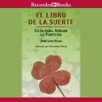 El libro de la suerte: Guia para atraer la fortuna: The Book of Fate: Guide to Attract Fortune