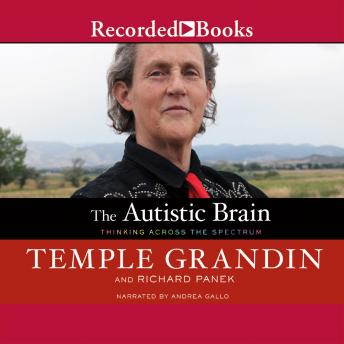 Autistic Brain: Thinking Across the Spectrum, Richard Panek, Temple  Speaker Grandin