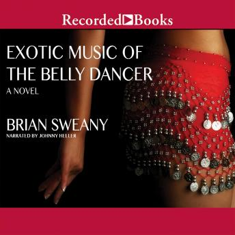 Exotic Music of the Belly Dancer, Brian Sweany