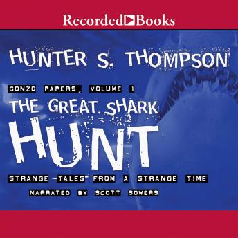 Download Great Shark Hunt: Strange Tales from a Strange Time by Hunter S. Thompson