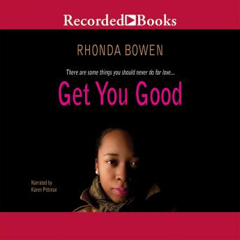 Get You Good, Rhonda Bowen