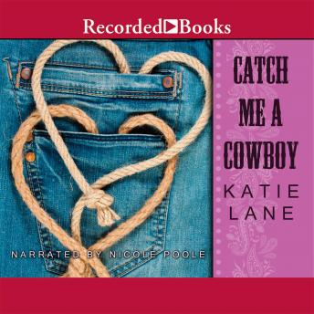 Catch Me a Cowboy, Katie Lane