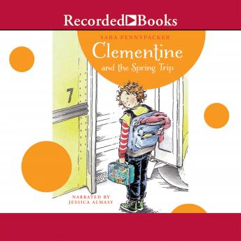Clementine and the Spring Trip, Sara Pennypacker