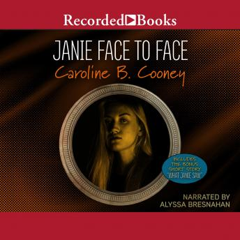 Janie Face to Face (novel) and What Janie Saw (bonus short story), Caroline B. Cooney