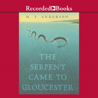 The Serpent Came to Gloucester
