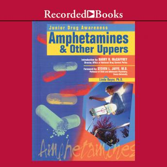 Amphetamines and Other Uppers, Audio book by Linda Bayer