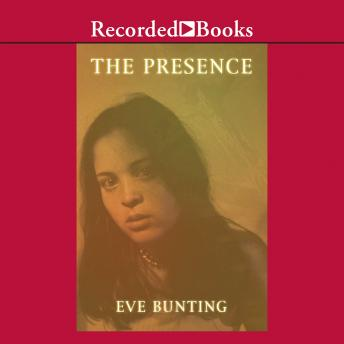 Presence: A Ghost Story, Eve Bunting