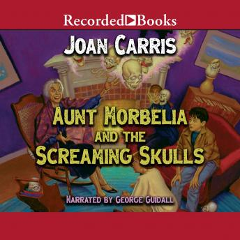 Aunt Morbelia and the Screaming Skulls, Joan Carris