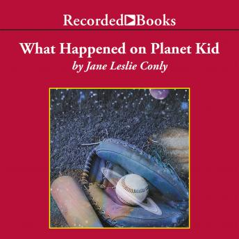 What Happened on Planet Kid, Jane Leslie Conly