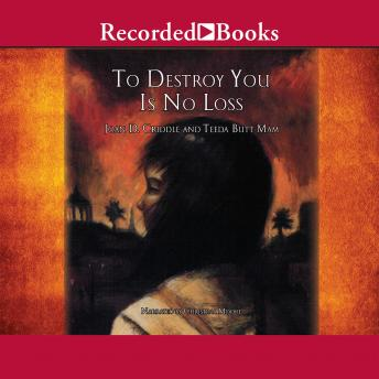 To Destroy You is No Loss: The Odyssey of a Cambodian Family, Joan Criddle