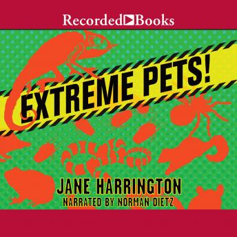 Extreme Pets!, Jane Harrington