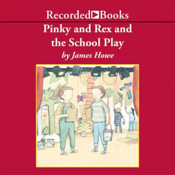 Pinky and Rex and the School Play, James Howe