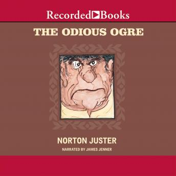 Odious Ogre, Norton Juster