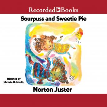 Sourpuss and Sweetie Pie, Norton Juster