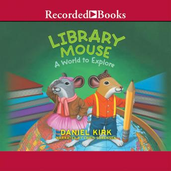 Library Mouse: A World to Explore, Daniel Kirk