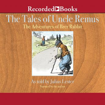Tales of Uncle Remus: The Adventures of Brer Rabbit, Julius Lester