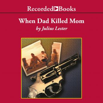When Dad Killed Mom, Julius Lester