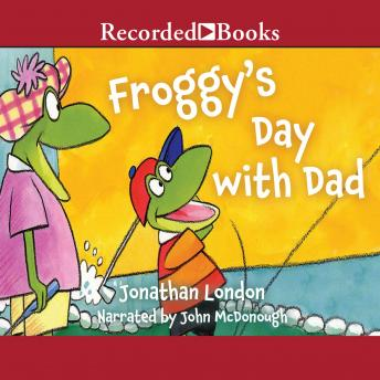 Froggy's Day with Dad, Jonathan London