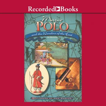 Marco Polo and the Wonders of the East, Hal Marcovitz