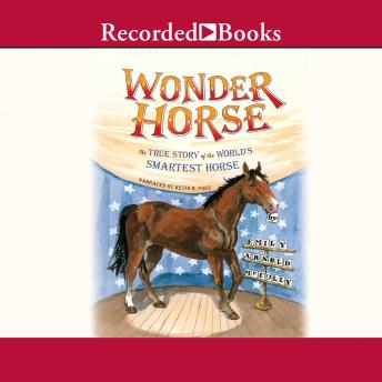 Wonder Horse: The True Story of the World's Smartest Horse , Emily Arnold McCully