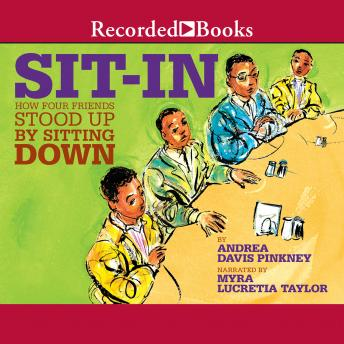 Sit-In: How Four Friends Stood up by Sitting Down, Andrea Davis Pinkney
