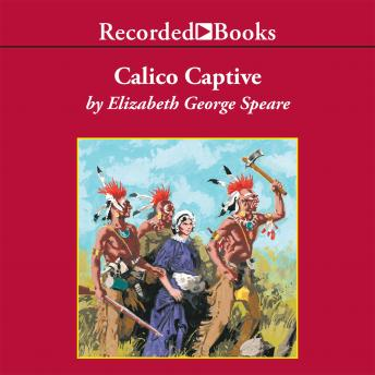 Calico Captive, Elizabeth George Speare