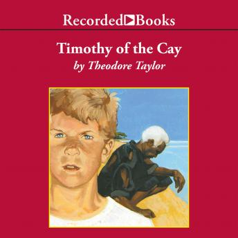 Timothy of the Cay, Theodore Taylor