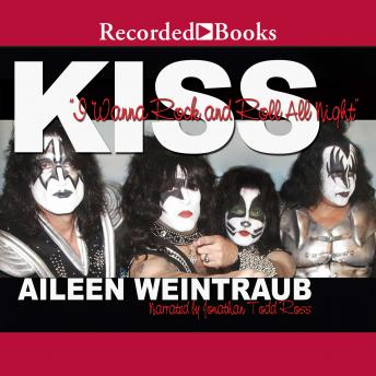 Kiss: I Wanna Rock and Roll All Night, Aileen Weintraub