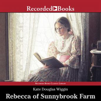 Rebecca of Sunnybrook Farm, Kate Douglas Wiggin