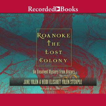 Roanoke: The Lost Colony: An Unsolved Mystery from History, Heidi E.Y.Stemple, Jane Yolen