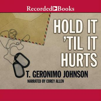 Hold It Til It Hurts, T. Geronimo Johnson