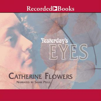 Yesterday's Eyes, Catherine Flowers