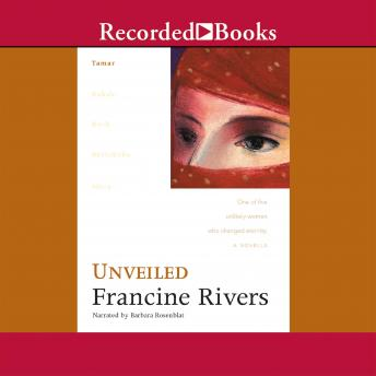 Unveiled: Tamar, Francine Rivers