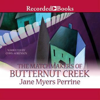 Matchmakers of Butternut Creek, Jane Myers Perrine