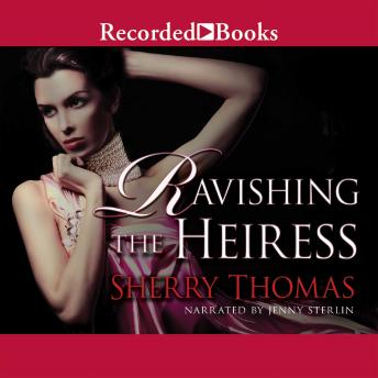 Ravishing the Heiress, Sherry Thomas