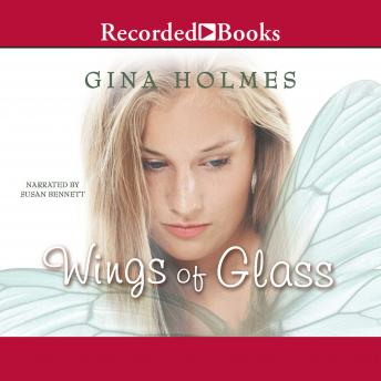 Wings of Glass, Gina Holmes