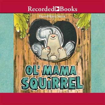 Ol' Mama Squirrel, David Ezra Stein